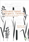 Conventional and Organic Farming : A Comprehensive Review through the Lens of Agricultural Science - Book