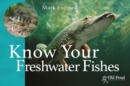 Know Your Freshwater Fishes - Book