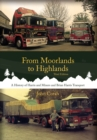 From Moorlands to Highlands : A History of Harris & Miners and Brian Harris Transport - Book
