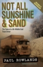 Not All Sunshine and Sand : The Tales of a UK-Middle East Truck Driver - Book