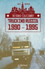 The Vodka-Cola Cowboy : Trucking Russia 1990 - 1995 - Book