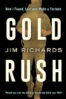 Gold Rush : How I Found, Lost and Made a Fortune - Book