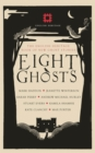 Eight Ghosts : The English Heritage Book of New Ghost Stories - Book