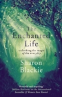 The Enchanted Life : Unlocking the Magic of the Everyday - Book