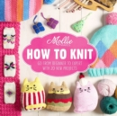 Mollie Makes: How to Knit : Go from beginner to expert with 20 new projects - Book