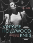 Vintage Hollywood Knits : Knit 20 Glamorous Sweaters as Worn by the Stars - Book