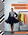 Freehand Fashion : Learn to Sew the Perfect Wardrobe - No Patterns Required! - Book
