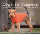 Dogs in Jumpers : 15 Practical Knitting Projects - Book