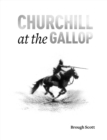 Churchill at the Gallop - Book
