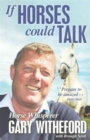 If Horses Could Talk - Book