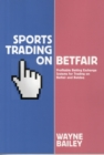 Sports Trading on Betfair : Profitable Betting Exchange Systems and Strategiesfor Trading on Betfair and Betdaq - Book