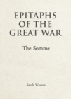 Epitaphs of the Great War: The Somme - Book