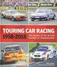 Touring Car Racing : The history of the British Touring Car Championship 1958-2018 - Book
