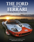 The Ford That Beat Ferrari : A Racing History of the GT40 (3rd edition) - Book