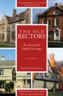 The Old Rectory : The Story of the English Parsonage - Book