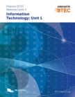 Pearson BTEC Level 3 in Information Technology: Unit 1 - Book
