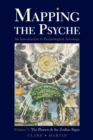 Mapping the Psyche : The Planets and the Zodiac Signs Volume 1 - Book