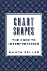 Chart Shapes: The Code to Interpretation - Book