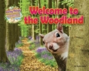 Living Things and their Habitats : Welcome to the Woodland - Book