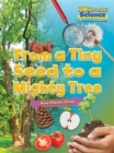 Fundamental Science Key Stage 1: From a Tiny Seed to a Mighty Tree: How Plants Grow - Book