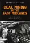 Bradwell's Images of Coal Mining in the East Midlands - Book