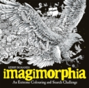 Imagimorphia : An Extreme Colouring and Search Challenge - Book