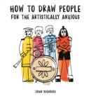 How to Draw People for the Artistically Anxious - Book