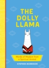 The Dolly Llama : Words of Wisdom from a Spiritual Animal - Book