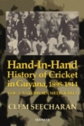 Hand-in-hand History Of Cricket In Guyana 1898-1914 : Vol. 2: A Stubborn Mediocrity - Book