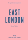 An Opinionated Guide To East London (second Edition) : An Opinionated Guide - Book