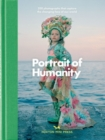 Portrait Of Humanity : 200 Photographs That Celebrate Global Unity - Book