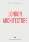 An Opinionated Guide To London Architecture - Book