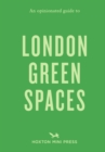 An Opinionated Guide To London Green Spaces - Book