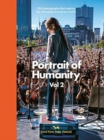 Portrait Of Humanity Vol 2 : 200 photographs that capture the changing face of our world - Book