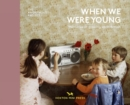 When We Were Young : Memories of Growing Up in Britain - Book