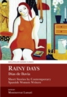 Rainy Days / Dias de Lluvia : Short Stories by Contemporary Spanish Women Writers - Book