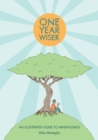 One Year Wiser: A Graphic Guide to Mindful Living - Book