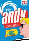 Andy:The Life and Times of Andy Warhol : The Life and Times of Andy Warhol - Book