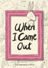 When I Came Out - Book