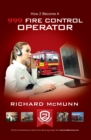 How To Become a 999 Fire Control Operator : The ULTIMATE guide to becoming a Fire Control Operator - eBook