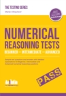 NUMERICAL REASONING TESTS : Sample Beginner, Intermediate and Advanced Numerical Reasoning Detailed Test Questions and Answers (Testing Series) - eBook
