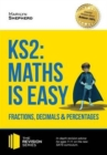 KS2: Maths is Easy - Fractions, Decimals and Percentages. in-Depth Revision Advice for Ages 7-11 on the New Sats Curriculum. Achieve 100% - Book
