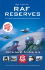 How to Join the RAF Reserves: The Insider's Guide - Book