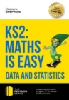 KS2: Maths is Easy - Data and Statistics. In-Depth Revision Advice for Ages 7-11 on the New Sats Curriculum. Achieve 100% - Book