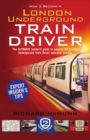 How to Become a London Underground Train Driver : the insider's guide to becoming a London Underground Tube Driver - eBook