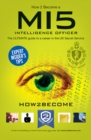 How to Become an MI5 INTELLIGENCE OFFICER : The Ultimate Career Guide to Working for MI5 - eBook