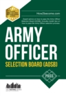 Army Officer Selection Board (AOSB) 2016 Selection Process : Pass the Interview with Sample Questions & Answers, Planning Exercises and Scoring Criteria (Testing Series) - eBook