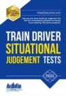 Train Driver Situational Judgement Tests: 100 Practice Questions to Help You Pass Your Trainee Train Driver SJT - Book