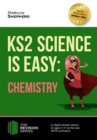 KS2 Science is Easy: Chemistry. In-Depth Revision Advice for Ages 7-11 on the New Sats Curriculum. Achieve 100% - Book