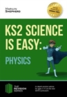 KS2 Science is Easy: Physics. In-Depth Revision Advice for Ages 7-11 on the New Sats Curriculum. Achieve 100% - Book
